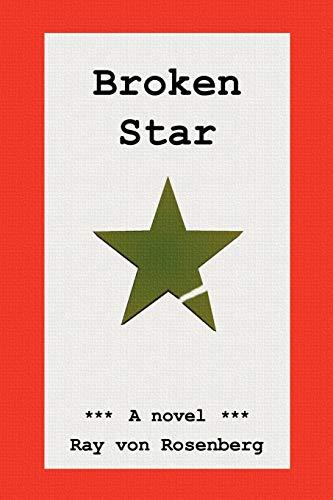Broken Star: Ray Von Rosenberg