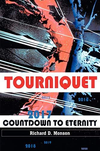 Tourniquet: Countdown to Eternity: Richard D. Monson