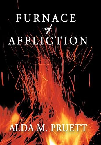Furnace of Affliction: Alda M. Pruett