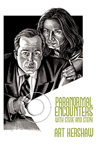 Paranormal Encounters with Steve and Steph: Art Kershaw