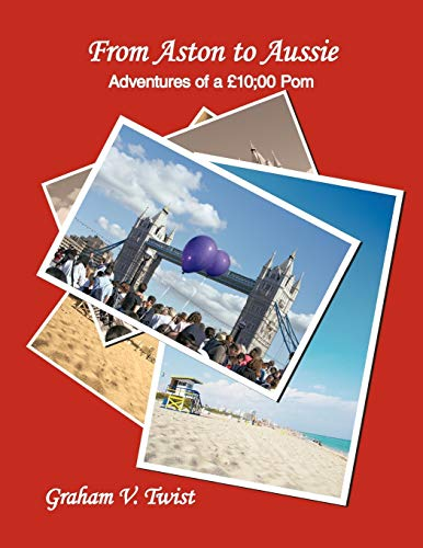 9781452082028: From Aston to Aussie: Adventures of a 10;00 POM