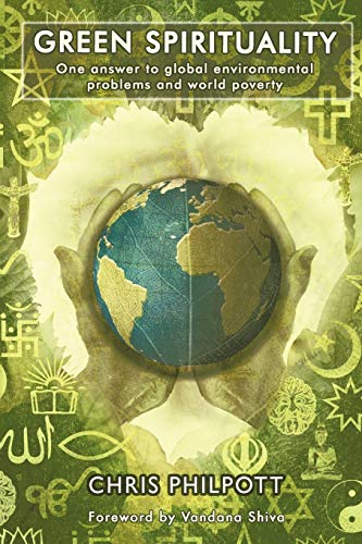 9781452082905: Green Spirituality: One Answer To Global Environmental Problems And World Poverty