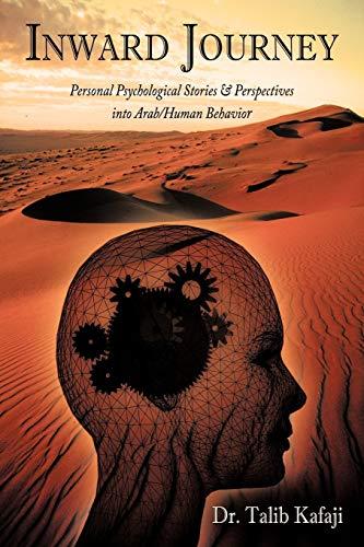 Inward Journey Personal Psychological Stories Perspectives into ArabHuman Behavior: Dr. Talib ...