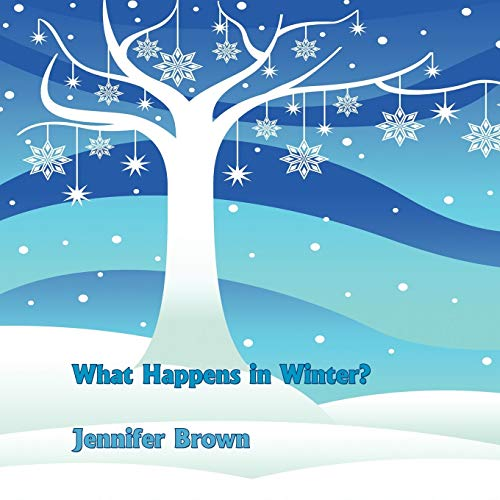 9781452083551: What Happens in Winter?