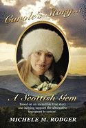 9781452083834: Carole's Story...a Scottish Gem: Based on an Incredible True Story and Helping Support the Alternative Treatment to Cancer.