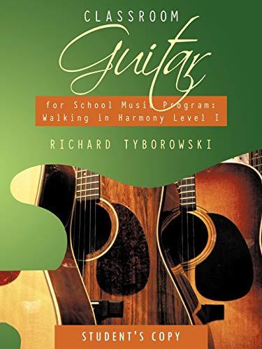 9781452084640: Classroom Guitar for School Music Program: Walking in Harmony Level I Student's Copy