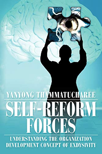 Self-Reform Forces: Understanding the Organization Development Concept of Exdysivity: Yanyong ...