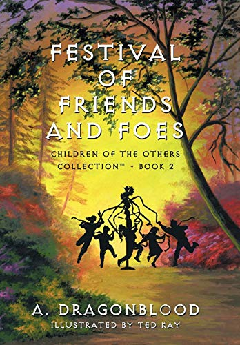 Festival of Friends and Foes: Children of the Others Collection - Book 2: A. Dragonblood