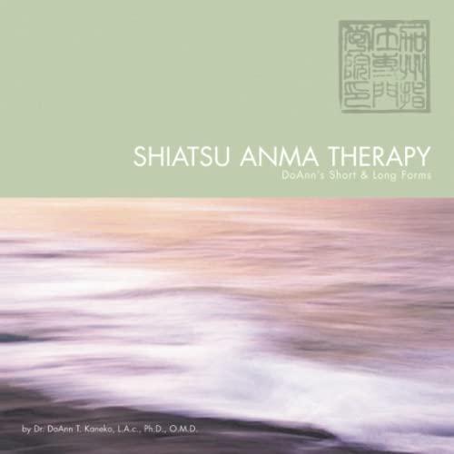 Shiatsu Anma Therapy DoAnns Short Long Forms: Kaneko, Dr. DoAnn