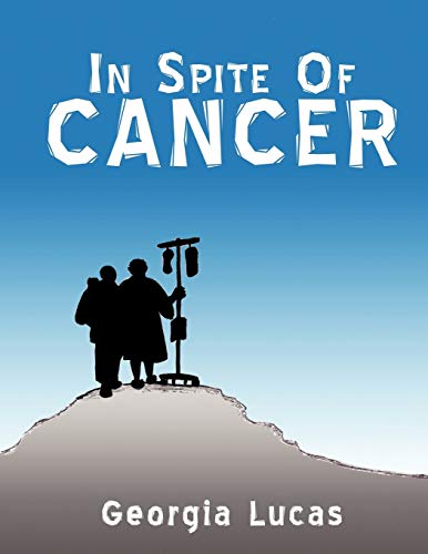 In Spite of Cancer: Georgia Lucas