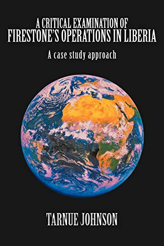 9781452089447: A Critical Examination of Firestone's Operations in Liberia: A case study approach