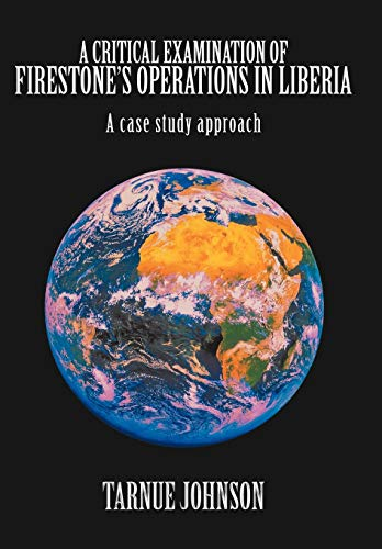 9781452089454: A Critical Examination of Firestone's Operations in Liberia: A case study approach