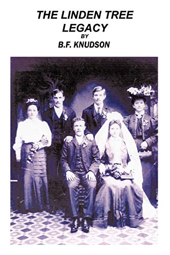The Linden Tree Legacy The Dawning: B. F. Knudson