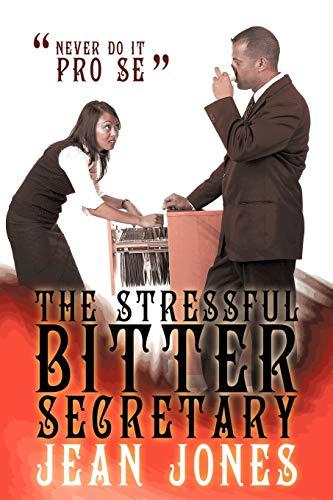 9781452093437: The Stressful Bitter Secretary: Never Do It Pro Se