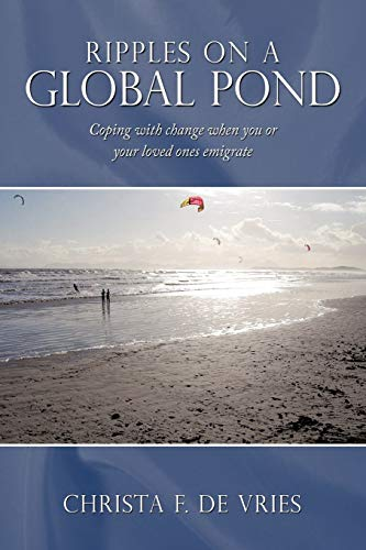 9781452093833: Ripples on a Global Pond: Coping with Change When You or Your Loved Ones Emigrate