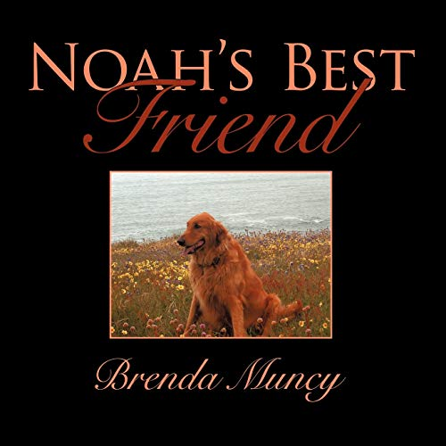 Noah's Best Friend: Muncy, Brenda