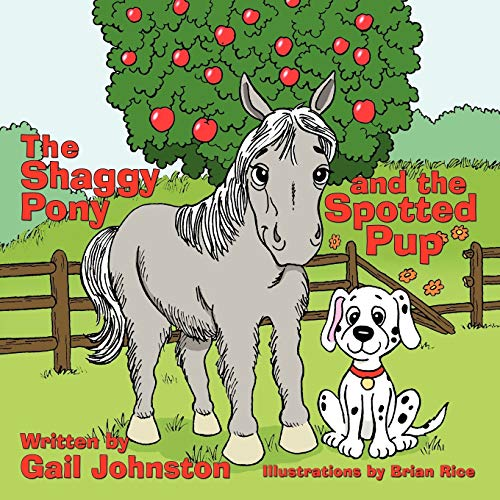 The Shaggy Pony and the Spotted Pup: Gail Johnston