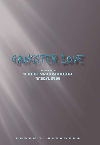 9781452096575: Gangster Love: Book 1 the Wonder Years