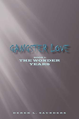 9781452096582: Gangster Love: Book 1 the Wonder Years