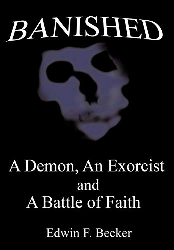 9781452096629: Banished: A Demon, an Exorcist and a Battle of Faith