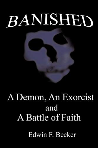 9781452096636: Banished: A Demon, An Exorcist And A Battle Of Faith