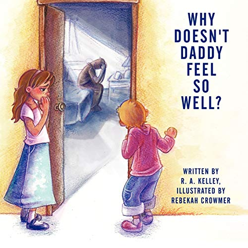 9781452097503: Why Doesn't Daddy Feel So Well?