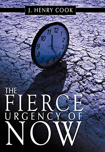 9781452098654: The Fierce Urgency of Now