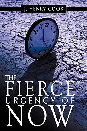 9781452098661: The Fierce Urgency of Now