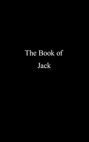 The Book of Jack: A compilation of peace, mercy, reality and modern living: J. K. Gandesbery