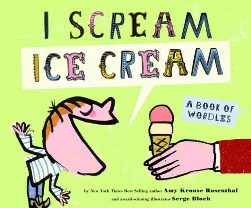 I Scream! Ice Cream! hc: Amy Krouse Rosenthal