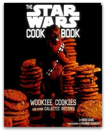 9781452101033: The Complete Star Wars Cook Book (Wookiee Cookies, Darth Malt, and Other Galactic Recipes)