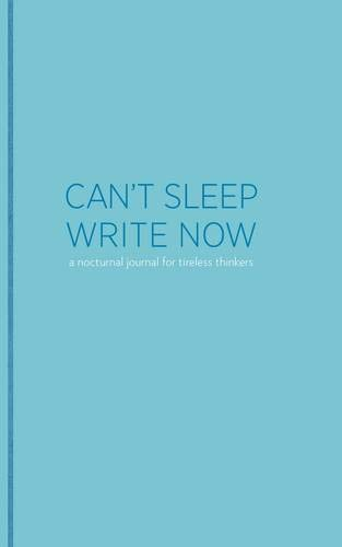 9781452101149: Can't Sleep, Write Now: A Nocturnal Journal for Tireless Thinkers