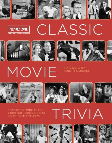 9781452101521: TCM Classic Movie Trivia: Featuring More Than 4,000 Questions to Test Your Trivia Smarts