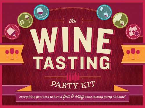 9781452101774: The Wine Tasting Party Kit: Everything You Need to Host a Fun & Easy Wine Tasting Party at Home