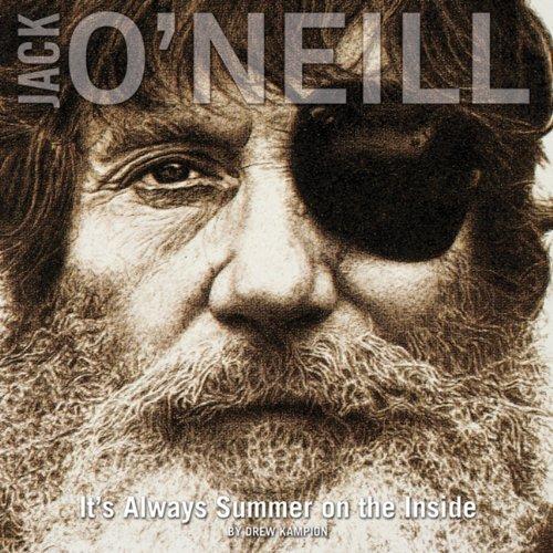 9781452102306: JACK O' NEILL: IT'S ALWAYS SUMMER ON THE INSIDE.