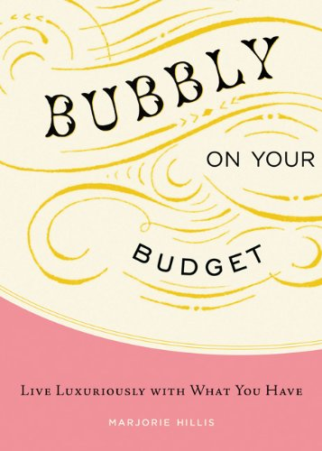 9781452102351: Bubbly on Your Budget: Live Luxuriously with What You Have