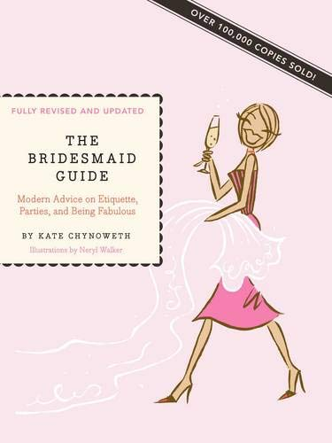 9781452102405: The Bridesmaid Guide: Modern Advice on Etiquette, Parties, and Being Fabulous