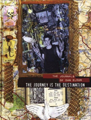 9781452102504: The Journey Is the Destination: The Journals of Dan Eldon