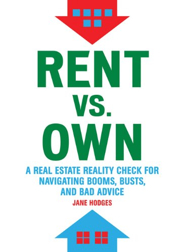 Rent vs. Own: A Real Estate Reality: Hodges, Jane