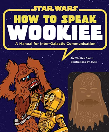 9781452102559: How to Speak Wookiee: A Manual for Intergalactic Communication (Star Wars)