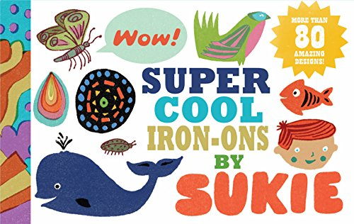 9781452103044: Super Cool Iron-ons by Sukie