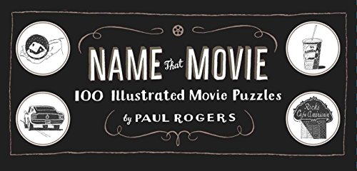 9781452104973: Name That Movie: 100 Illustrated Movie Puzzles