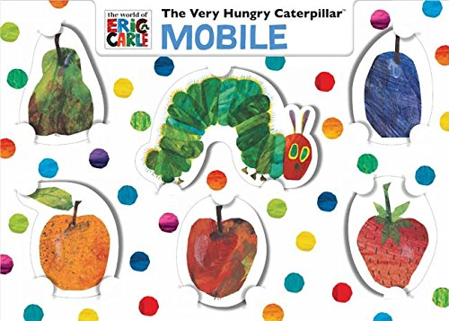 9781452105147: The Very Hungry Caterpillar Mobile (The World of Eric Carle)