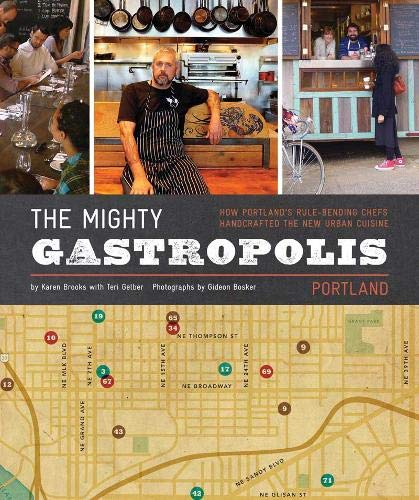 9781452105963: The Mighty Gastropolis: Portland: A Journey Through the Center of America's New Food Revolution