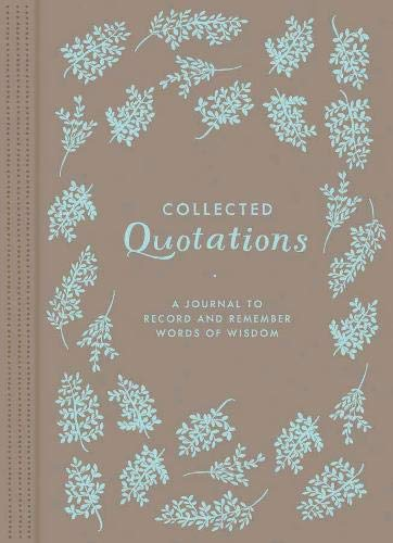 9781452106281: Collected Quotations: A Journal to Record and Remember Words of Wisdom