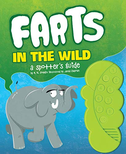 Farts in the Wild: A Spotter's Guide: H. W. Smeldit, Jared Chapman