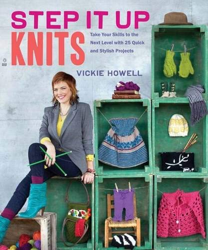 9781452106632: Step It Up Knits: Take Your Skills to the Next Level with 25 Quick and Stylish Projects