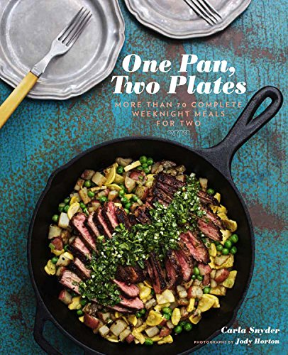 9781452106700: One Pan, Two Plates: More Than 70 Complete Weeknight Meals for Two (One Pot Meals, Easy Dinner Recipes, Newlywed Cookbook, Couples Cookbook)