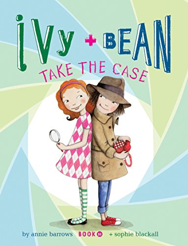 Ivy and Bean Take the Case: Book: Barrows, Annie