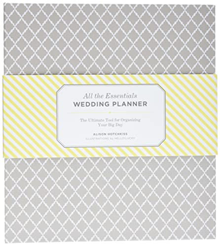 All the Essentials Wedding Planner: The Ultimate Tool for Organizing Your Big Day (Hardback): ...
